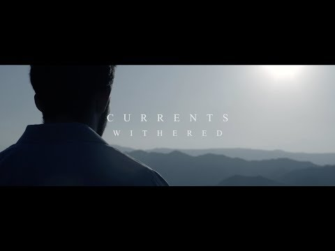 Currents - Withered (OFFICIAL MUSIC VIDEO)
