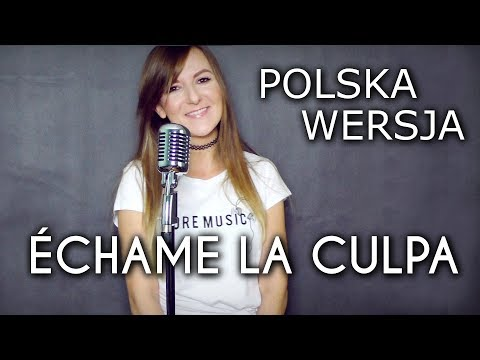 ÉCHAME LA CULPA - Luis Fonsi, Demi Lovato POLSKA WERSJA | POLISH VERSION by Kasia Staszewska & Overt