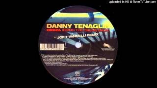 Danny Tenaglia~Dibiza (Bring The Drums Back) [Joe T Vannelli Remix]