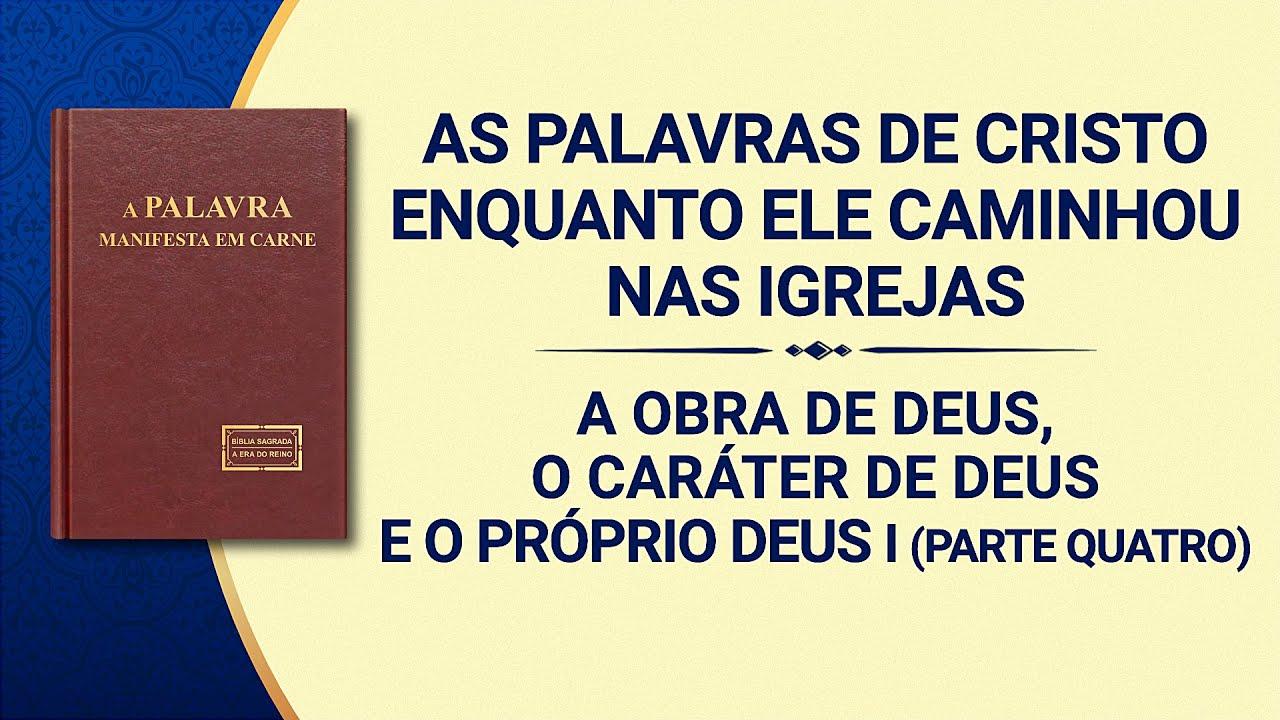 """Palavra de Deus """"A obra de Deus, o caráter de Deus e o Próprio Deus I (Parte quatro)"""""""