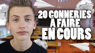 20 CONNERIES À FAIRE EN COURS - TIM
