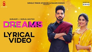 New Punjabi Songs 2020 I Dreams Lyrical Video | Gurjazz & Gurlej Akhtar | Latest Punjabi Songs 2019