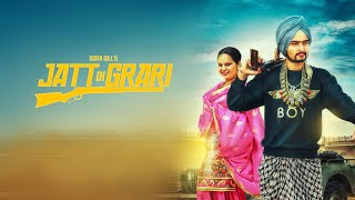 Jatt Di Grari | (Full Song) | Gora Gill & Deepak Dhillon | New Punjabi Songs 2018