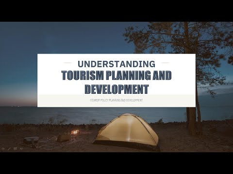 Understanding Tourism Planning and Development