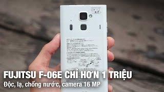 Fujitsu F-06E chỉ hơn 1 triệu- Bom tấn Ram 2GB/64GB, vân tay, chống nước, camera 16 MP