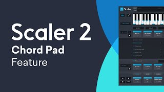 Scaler 2 New Feature | Chord Pad View
