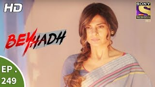 Video Beyhadh - बेहद - Ep 249 - 22nd September, 2017 download MP3, 3GP, MP4, WEBM, AVI, FLV September 2019