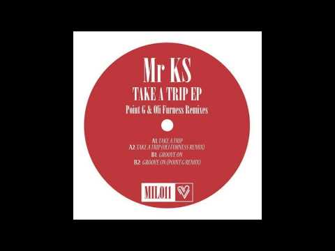 Mr KS - Take A Trip [Music Is Love]