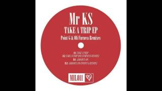 Mr KS - Take A Trip [Music Is Love]