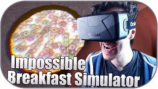 IMPOSSIBLE BREAKFAST SIMULATOR | Oculus Rift DK2