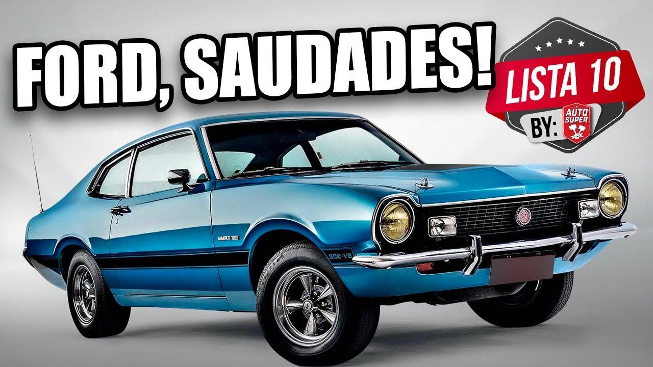 10 CARROS FORD QUE FIZERAM SUCESSO NO BRASIL (homenagem - by inscritos)
