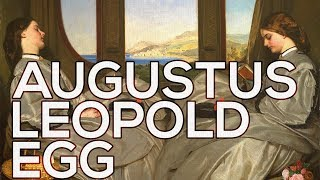 Augustus Leopold Egg: A collection of 45 paintings (HD)