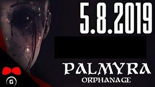 Фото Palmyra Orphanage 5.8.2019 Agraelus 1080p60 PC CZ