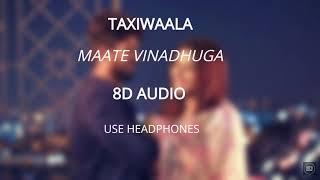 Maate Vinadhuga (8D AUDIO 🎧) - Taxiwaala