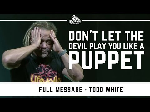 Todd White - Don't Let The Devil Play You Like A Puppet