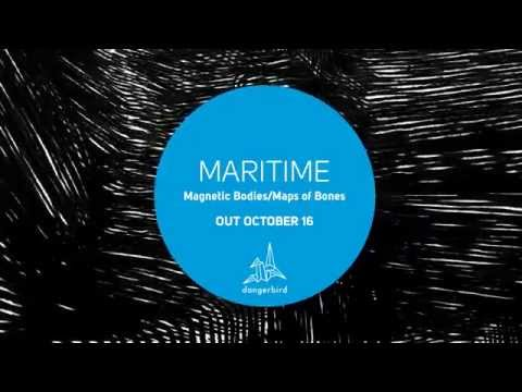 "Maritime - ""Magnetic Bodies/Maps of Bones"""