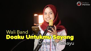 Download Lagu DOAKU UNTUKMU SAYANG - WALI BAND | COVER BY RAHAYU KURNIA mp3