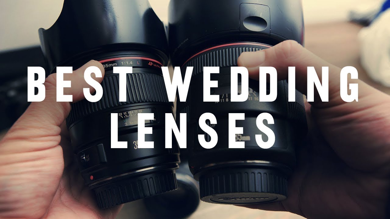 Best Lenses For Wedding Photography Youtube