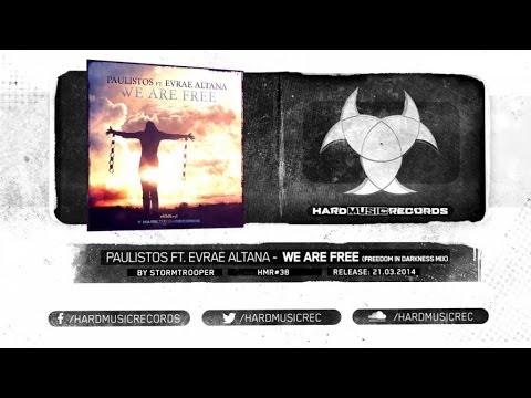 Paulistos Ft. Evrae Altana - We Are Free