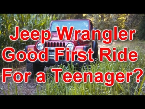 Jeep Wrangler A Good First Vehicle For Young Person