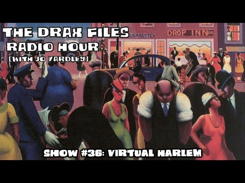 The Drax Files Radio Hour with Jo Yardley Show #36: Virtual