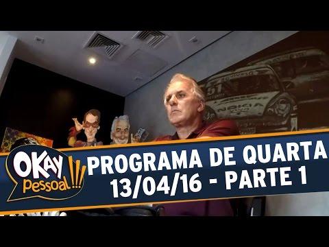 Okay Pessoal!!! (13/04/16) - Quarta - Parte 1