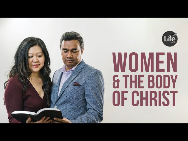 Women and the Body of Christ | Rev Paul & Ps Esabel Jeyachandran