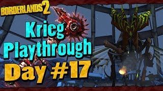 Borderlands 2 | Krieg Reborn Playthrough Funny Moments And Drops | Day #17