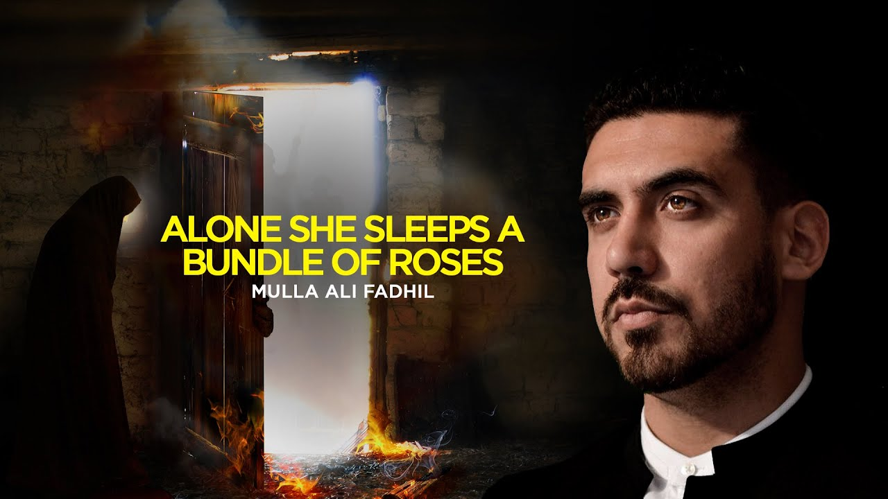 Alone she sleeps a bundle of roses – Mulla Ali Fadhil – Fatamiya 2020