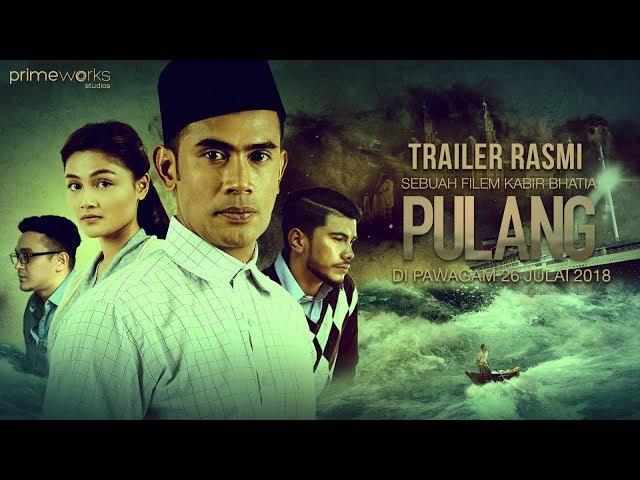 PULANG | OFFICIAL TRAILER (HD) - DI PAWAGAM 26 JULAI 2018