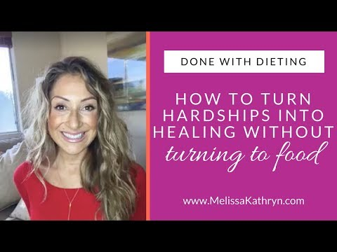 How to Turn Hardship into Healing Without Turning to Food