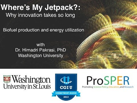 WU ProSPER: Where's My Jetpack? - Biofuels and Energy Production with Dr. Himadri Pakrasi