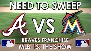 NEED TO SWEEP! - Atlanta Braves vs. Miami Marlins - Franchise Mode - EP 9 MLB 13: The Show