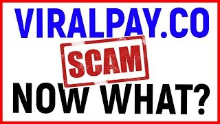 Viral Pay   Viralpay.co IS A GIANT SCAM - NOW WHAT SHOULD YOU DO