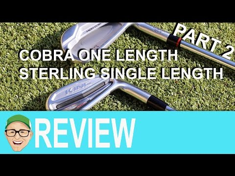 Cobra One Length or Sterling One Length Irons Part 2