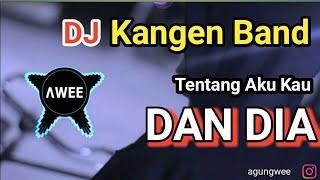 Download Lagu DJ TENTANG AKU KAU DAN DIA KANGEN BAND || REMIX TIKTOK VERSION TERBARU 2020 mp3