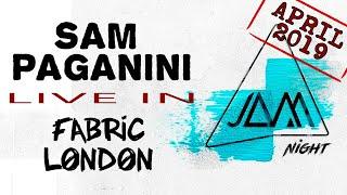 Sam Paganini - Live in Fabric, London   06 April 2019