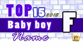 Baby Boy Names Start With F, 2018 's Top15, Unique Baby Names 2018