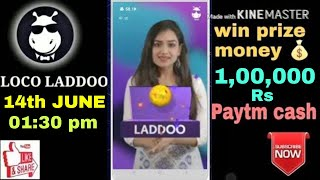 loco ladoo 14 june 2018 afternoon today 1:30 pm| loco ladoo daily 14 june | loco laddoo 14 june | pa