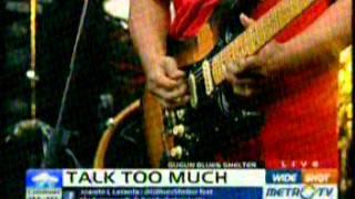Gugun Blues Shelter - Talk Too Much.mpg
