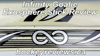 Infinity Goalie Exosphere Foam Core Stick Review