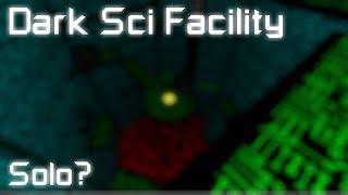 Roblox | : Sci-facilidade Dark (SOLO?) (IMO insano fácil)