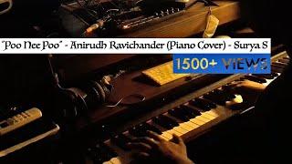 """Poo Nee Poo"" - Anirudh Ravichander (Piano Cover) - Surya S"