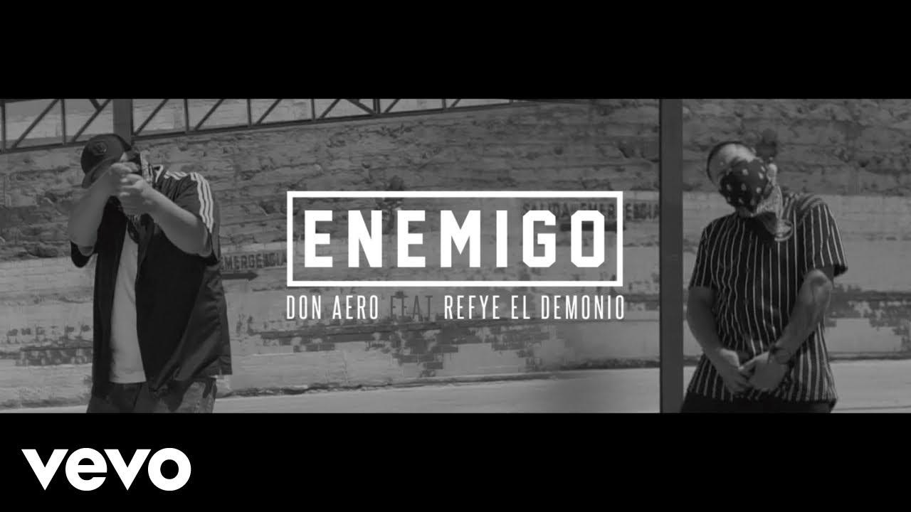 Don Aero - Enemigo ft. Refye El Demonio