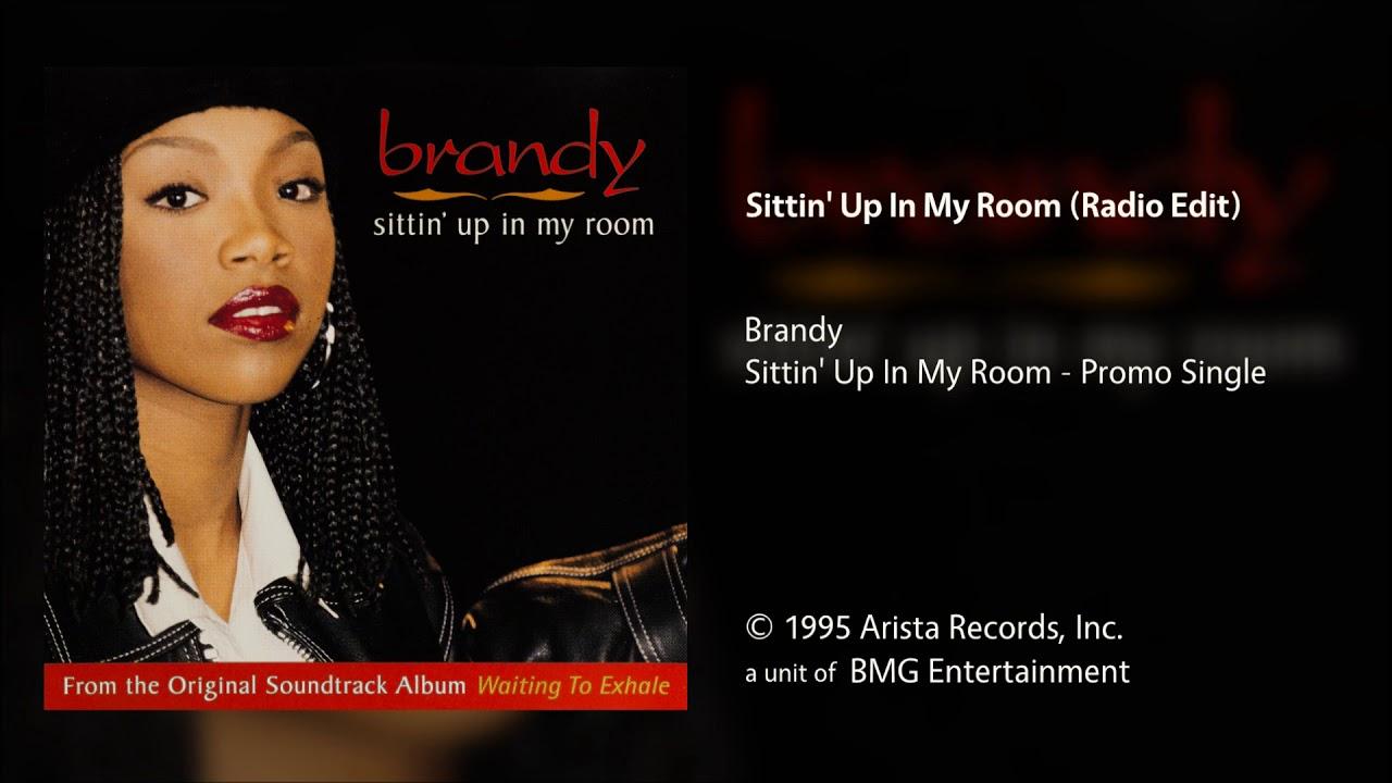 Brandy Sittin Up In My Room Radio Edit Youtube