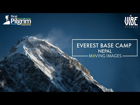 Everest Base Camp Nepal | Moving Images | TheVibe Visuals