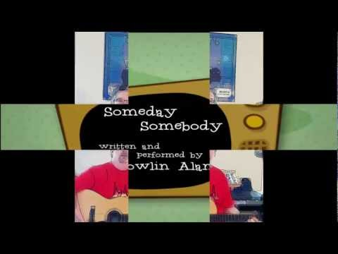 Someday Somebody - Howlin Alan