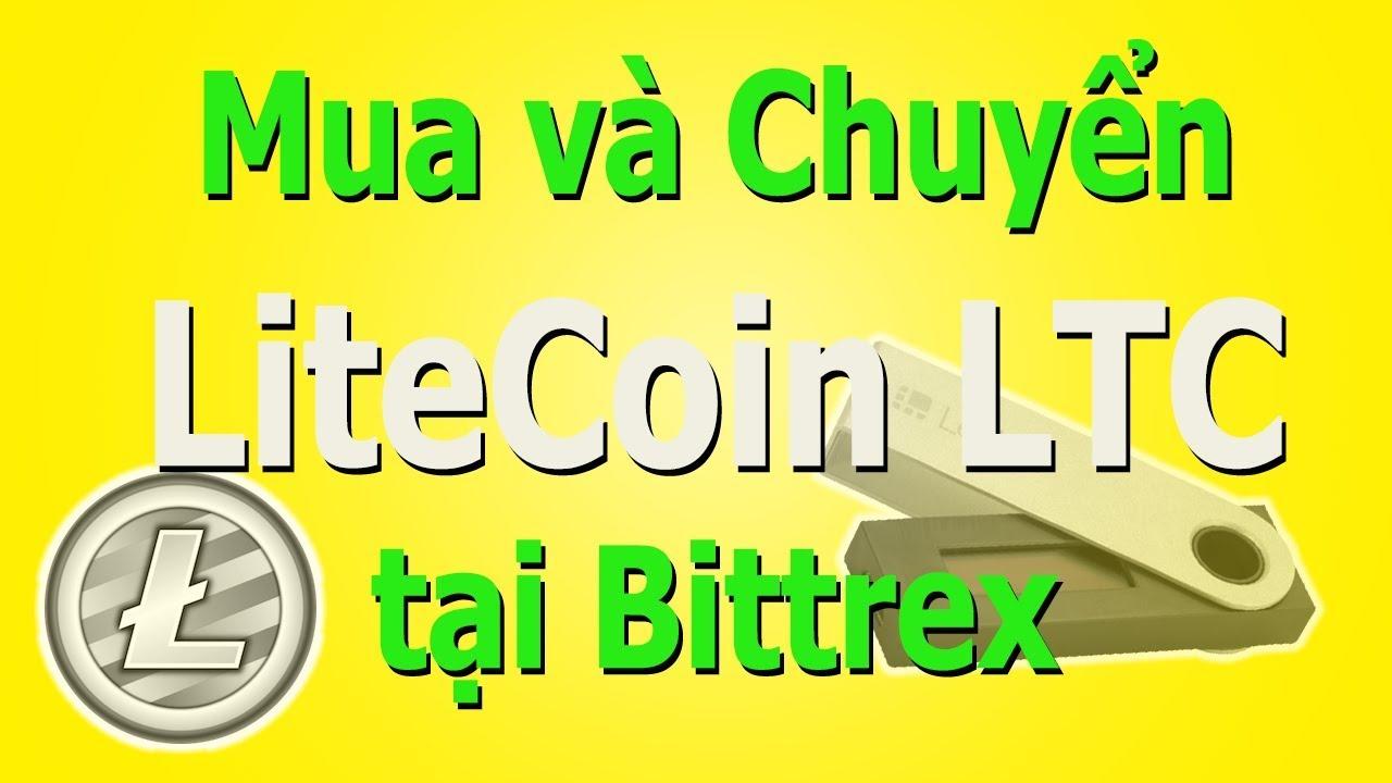 Mua và Withdraw LiteCoin LTC từ Bittrex về Ví Lạnh Ledger Nano S