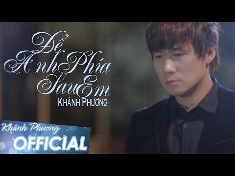 Để Anh Phía Sau Em - Khánh Phương (MV OFFICIAL)