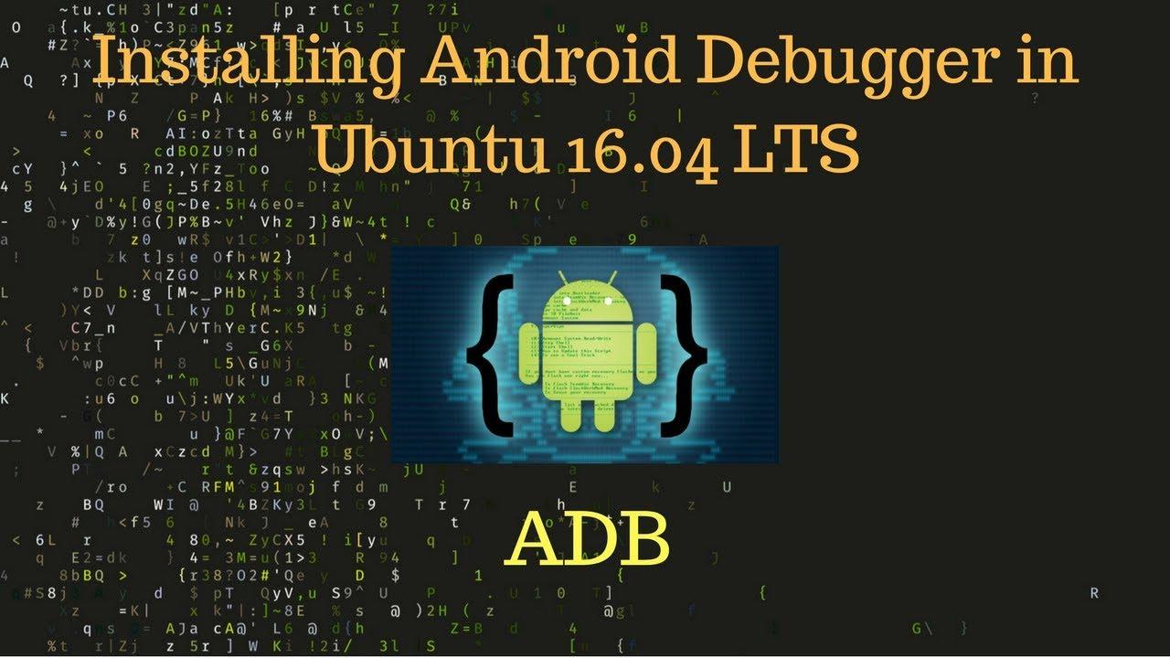 Installing android tool(adb) in ubuntu 16 04 LTS